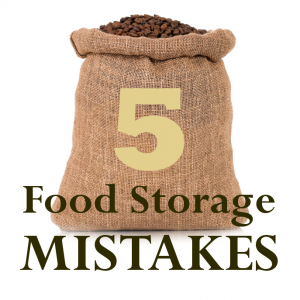 5 Food Storage Mistakes
